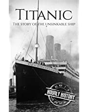 Titanic: The Story Of The Unsinkable Ship