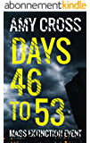 Days 46 to 53 (Mass Extinction Event Book 4) (English Edition)