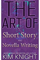The Art of Short Story and Novella Writing (Savvy Writers Book 2) Kindle Edition