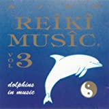 Reiki Music Vol. 3 (Dolphins in Music)