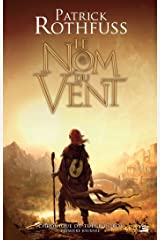 Le Nom du vent: Chronique du Tueur de Roi, T1 (French Edition) Kindle Edition