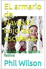 EL armario de Navidad bajo las escaleras: UNA divertida historia festiva (Spanish Edition) Kindle Edition