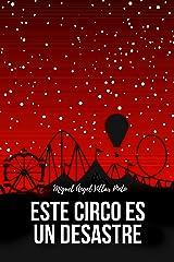 Este circo es un desastre (Libros infantiles (a partir de 8 años) nº 4) Versión Kindle