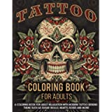 Tattoo Coloring Book For Adults: A Coloring Book For Adult Relaxation With Beautiful Modern Tattoo Designs Such As Sugar…