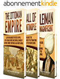 Ottoman Empire: A Captivating Guide to the Rise and Fall of the Ottoman Empire, The Fall of Constantinople, and the Life of Suleiman the Magnificent (English Edition)