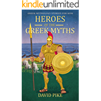 Greek Mythology stories for kids: Heroes of the Greek Myths (Tales, Pegasus, Heracles and Achilles) (Greek Stories for…