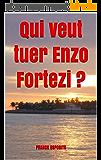 Qui veut tuer Enzo Fortezi ?