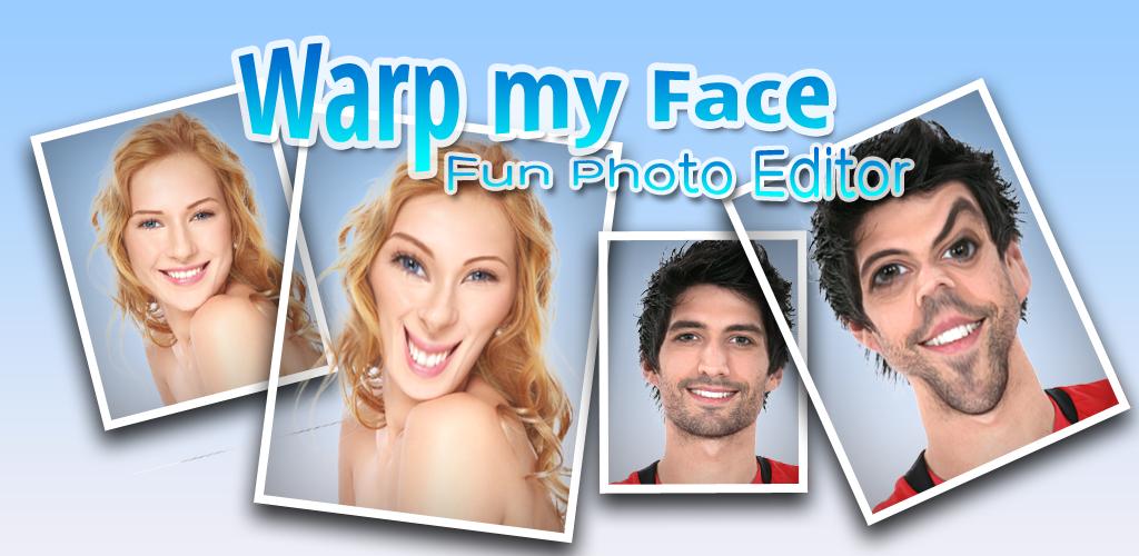 Zoom IMG-1 warp my face fun photo
