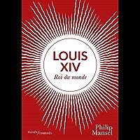 Louis XIV: Roi du monde