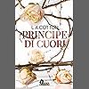 Principe di cuori (Verona Legacy Vol. 1)