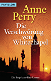 Die Verschwörung von Whitechapel: Ein Inspektor-Pitt-Roman (Die Thomas & Charlotte-Pitt-Romane 21)