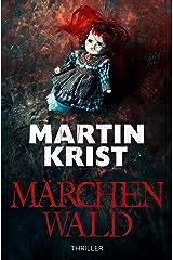 Märchenwald: Thriller Kindle Ausgabe