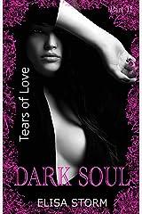 Dark Soul: Tears of Love (Part 2) Kindle Ausgabe