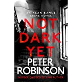Not Dark Yet: DCI Banks 27 (English Edition)