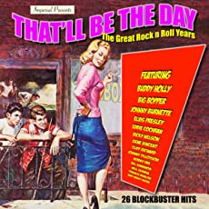 That'll Be The Day - The Great Rock N' Roll Years