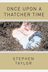 Once Upon A Thatcher Time Kindle Edition