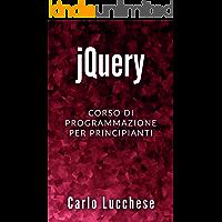 jQuery: Corso di programmazione per principianti (Sviluppo Web Front-End Vol. 4)