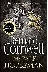 The Pale Horseman (The Last Kingdom Series, Book 2) Kindle Edition