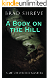 A Body on the Hill (A Mitch O'Reilly Mystery Book 2)