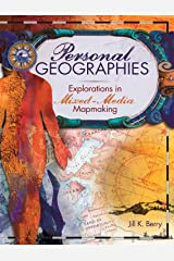 Personal Geographies: Explorations in Mixed-Media Mapmaking Paperback