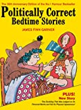 Politically Correct Bedtime Stories: Expanded edition with a new story: The duckling that was judged on its personal…