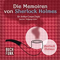 Die Memoiren von Sherlock Holmes - Hörbuch-Edition