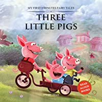 My First 5 Minutes Fairy Tales Three little pigs: Traditional Fairy Tales For Children (Abridged and Retold)