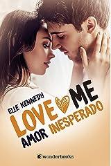 Amor inesperado: (Serie Love Me 2) Versión Kindle