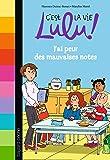 C'est la vie Lulu, Tome 03: J'ai peur des mauvaises notes