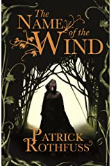 The Name of the Wind: The Kingkiller Chronicle: Book 1 (Kingkiller Chonicles) Kindle Edition