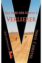 Das Erbe der Löwin I: Verlierer (Zoe Lionheart 11) Kindle Ausgabe