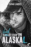 Bad Trip en AlasKaL (French Edition)