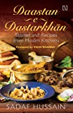 Daastan-e-Dastarkhan: Stories and Recipes from Muslim Kitchens