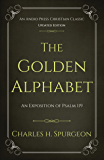 The Golden Alphabet (Updated, Annotated): An Exposition of Psalm 119 (English Edition)