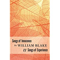 Songs of Innocence And Songs of Experience: The Celebrated Romantic Era Poetry Collection