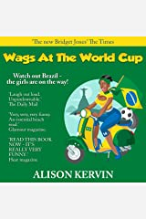 Wags at the World Cup: Crazy, funny Wags Series, Book 3 Audible Audiobook