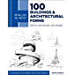 Draw Like an Artist: 100 Buildings and Architectural Forms: Step-by-Step Realistic Line Drawing - A Sourcebook for…