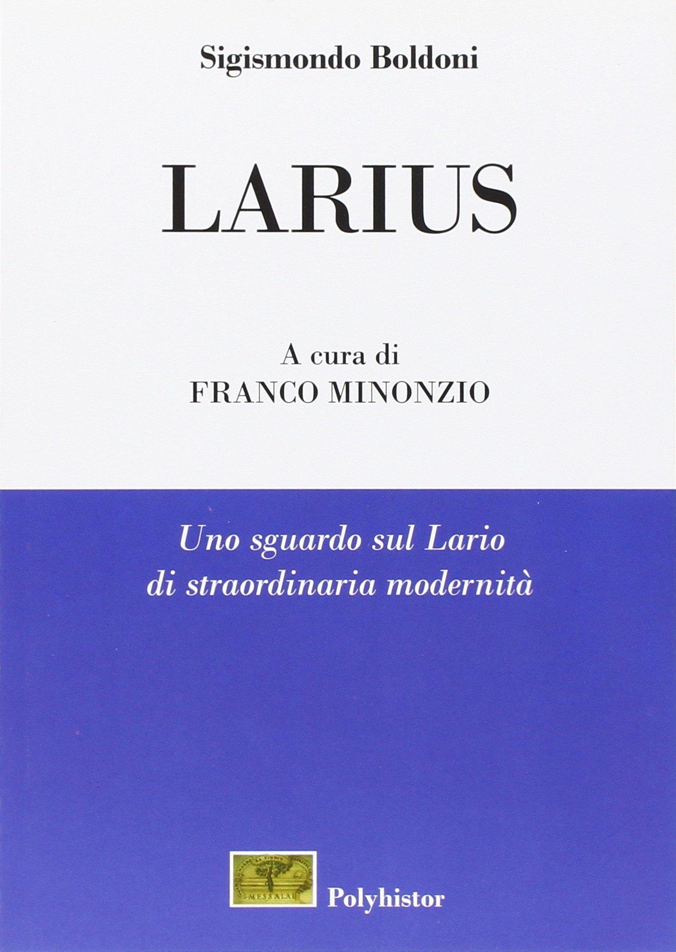 Larius. Uno sguardo sul Lario di straordinaria modernità