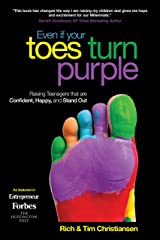 Even If Your Toes Turn Purple: Raising Teenagers That Are Confident, Happy, and Stand Out (English Edition) Formato Kindle