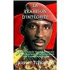 LA TRAHISON D'INTÉGRITÉ: L'assassinat de Thomas Sankara du Burkina Faso et la Suffocation de l'Espoir en Afrique