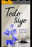 Todo tuyo (Spanish Edition)