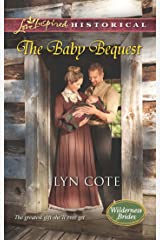 The Baby Bequest (Mills & Boon Love Inspired Historical) (Wilderness Brides, Book 2) (English Edition) Kindle Ausgabe