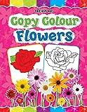 Copy Colour - Flowers (Copy Colour Books)