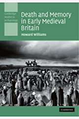 Death and Memory in Early Medieval Britain (Cambridge Studies in Archaeology) Paperback