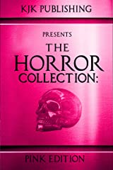 The Horror Collection: Pink Edition Kindle Edition