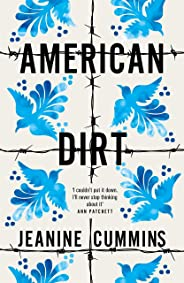 American Dirt: 'Spectacular... a life-affirming triumph' Independent