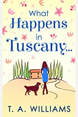 What Happens In Tuscany... Kindle Edition