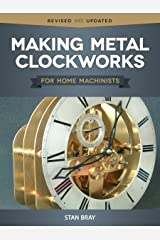 Making Metal Clockworks for Home Machinists Paperback