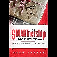 The SMARTnership Negotiation Manual: The worlds most awarded negotiation strategy (English Edition)