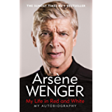 My Life in Red and White: The Sunday Times No 1 Bestseller